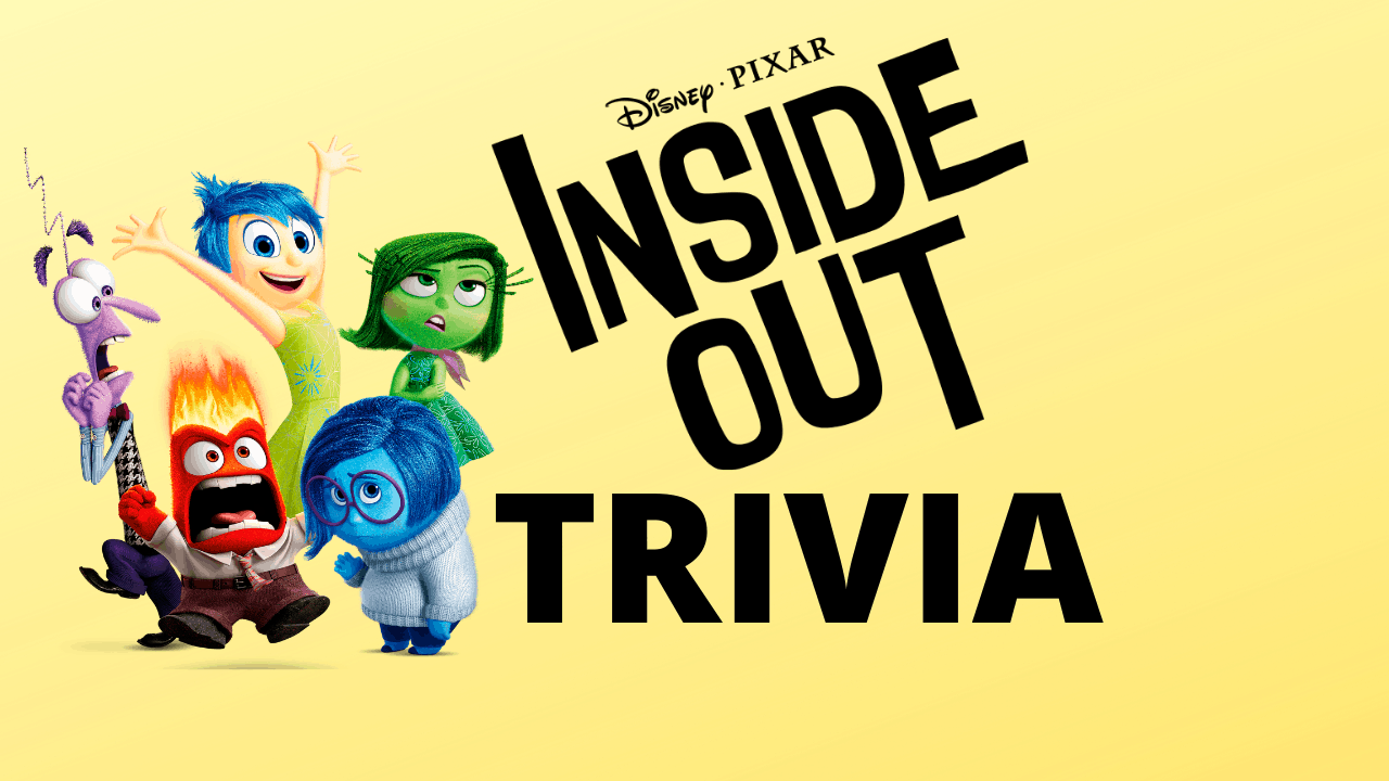 25 EXCITING TRIVIA QUESTIONS FROM DISNEY/PIXAR'S INSIDE OUT