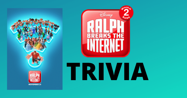 25 Exciting Trivia Questions From Disney's Ralph Breaks the Internet